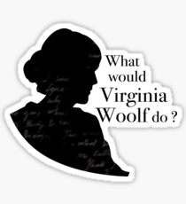 What would Virginia Woolf do ? Sticker