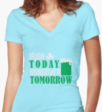 St. Patrick's Day: Irish today, hungover tomorrow Women's Fitted V-Neck T-Shirt