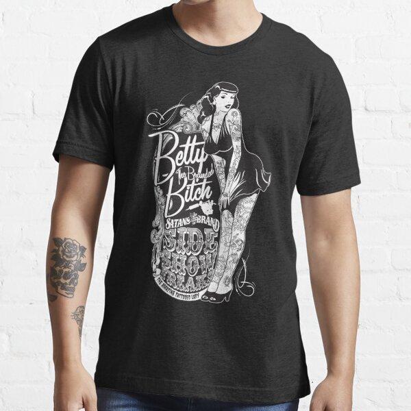 Side Show Freaks - Betty Bitch Essential T-Shirt