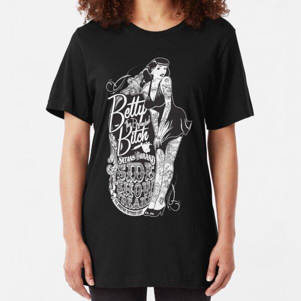 Side Show Freaks - Betty Bitch Slim Fit T-Shirt