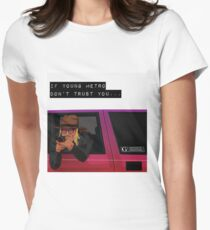 If young metro don't trust you Women's Fitted T-Shirt