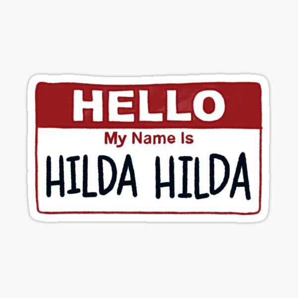Your name is Hilda Hilda? - Fig Faeth Sticker