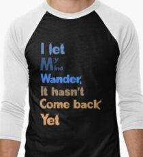 I let my mind wander T-Shirt