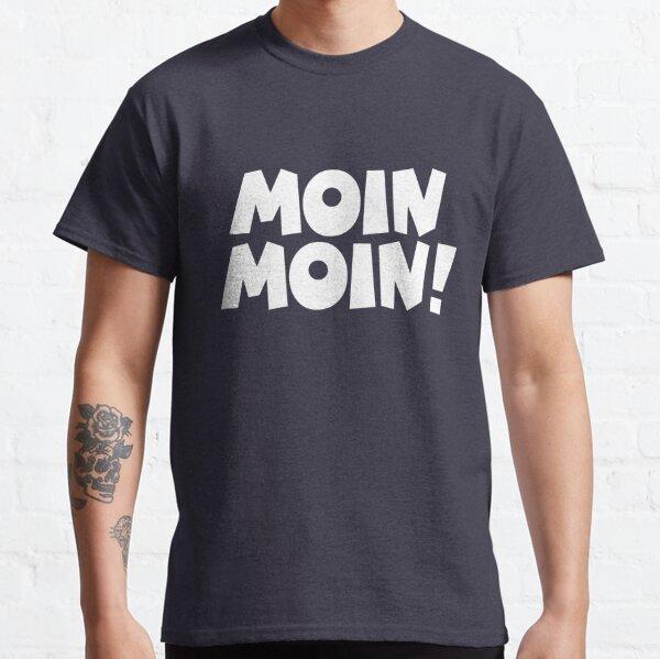 Moin Moin! Guten Morgen Gruß Classic T-Shirt