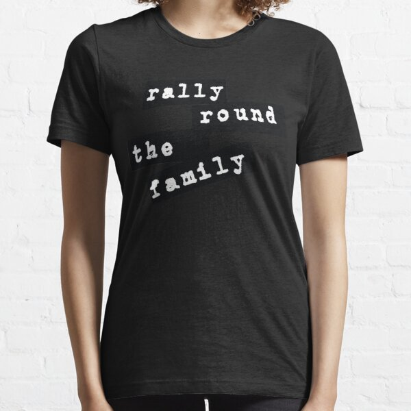 Rally Round the Family Essential T-Shirt