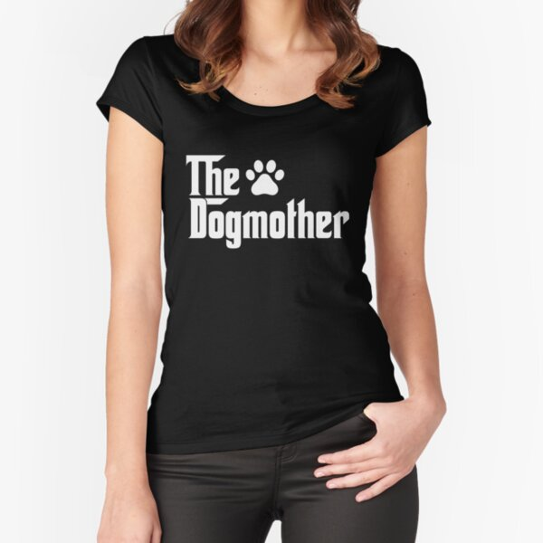 The Dogmother Fitted Scoop T-Shirt