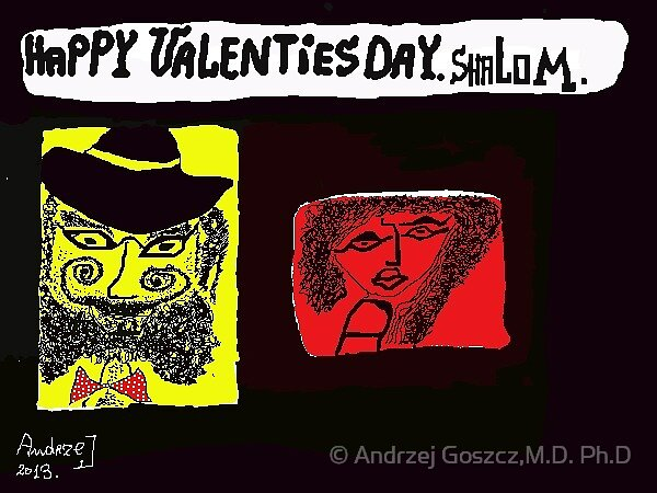 Happy Valenties Day . Shalom - A Dank Ojch Zejer ! was featured in ♥ Artists Universe ♥ views  461. by © Andrzej Goszcz,M.D. Ph.D