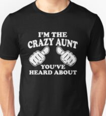 I'm The Crazy Aunt Unisex T-Shirt