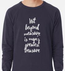 Witzigkeit im Übermaß ist des Menschen größter Schatz Leichtes Sweatshirt