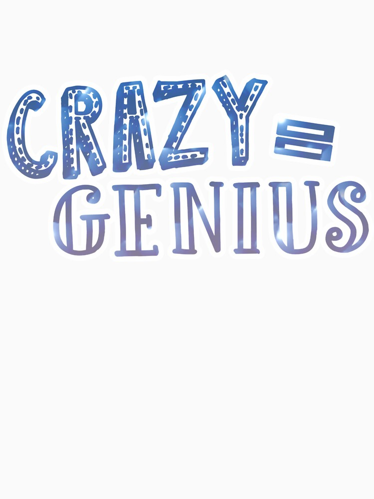Crazy entspricht Genie von maiwad