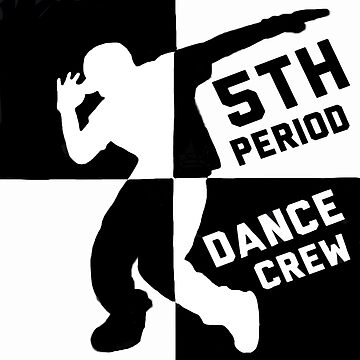 5th Period Dance Crew Shirts by michie787