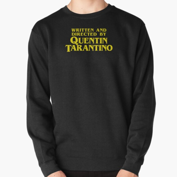 Written and Directed by Quentin Tarantino Pullover Sweatshirt