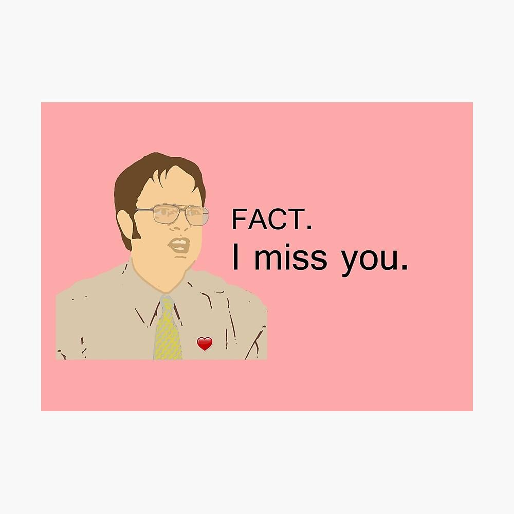 FACT. I miss you.  - Custom for Camila Photographic Print