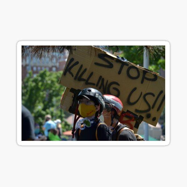 Stop Killing Us (Black Lives Matter Demonstration) Sticker