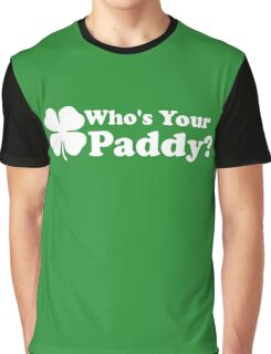 Who's Your Paddy Graphic T-Shirt