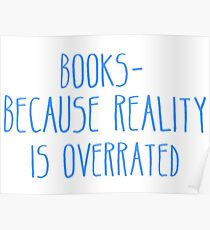 Books - Because Reality Is Overrated  Poster