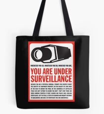 You are under surveillance Tote Bag