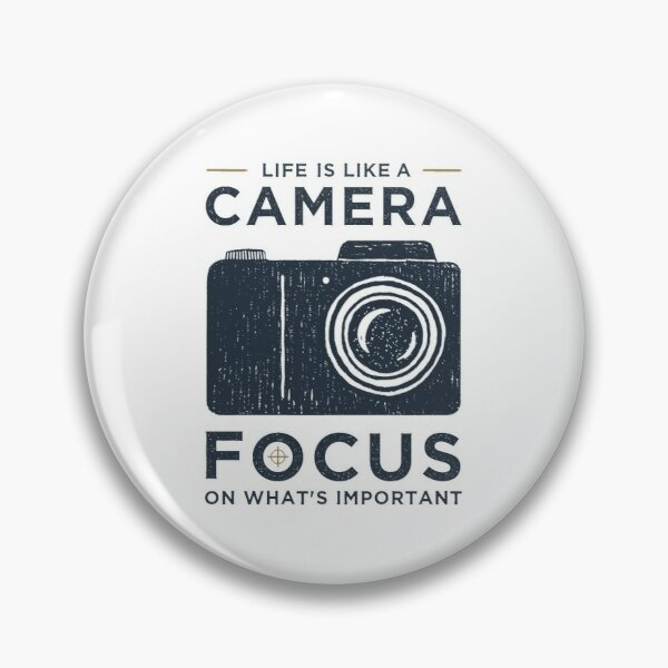 Life is like a camera focus on what's important Pin