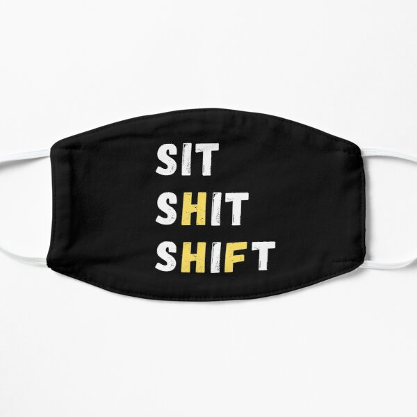 SIT SHIT SHIFT - WHEN NOTHING TO DO   Mask