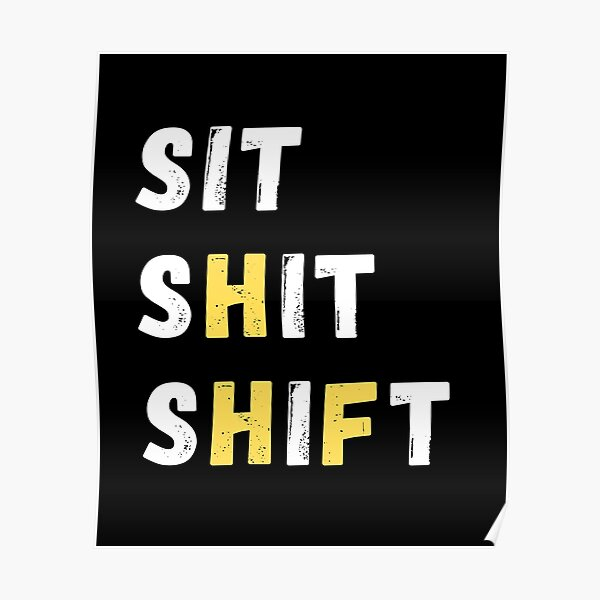 SIT SHIT SHIFT - WHEN NOTHING TO DO   Poster