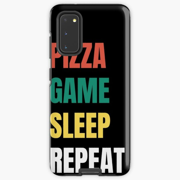 Pizza, Game, Sleep , Repeat Samsung Galaxy Tough Case