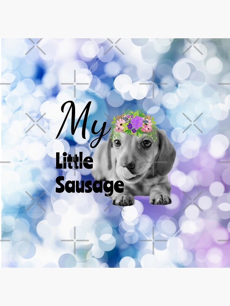 """""""My Little Sausage"""" Dachshund Puppy with Floral crown and Glitter by tribbledesign"""