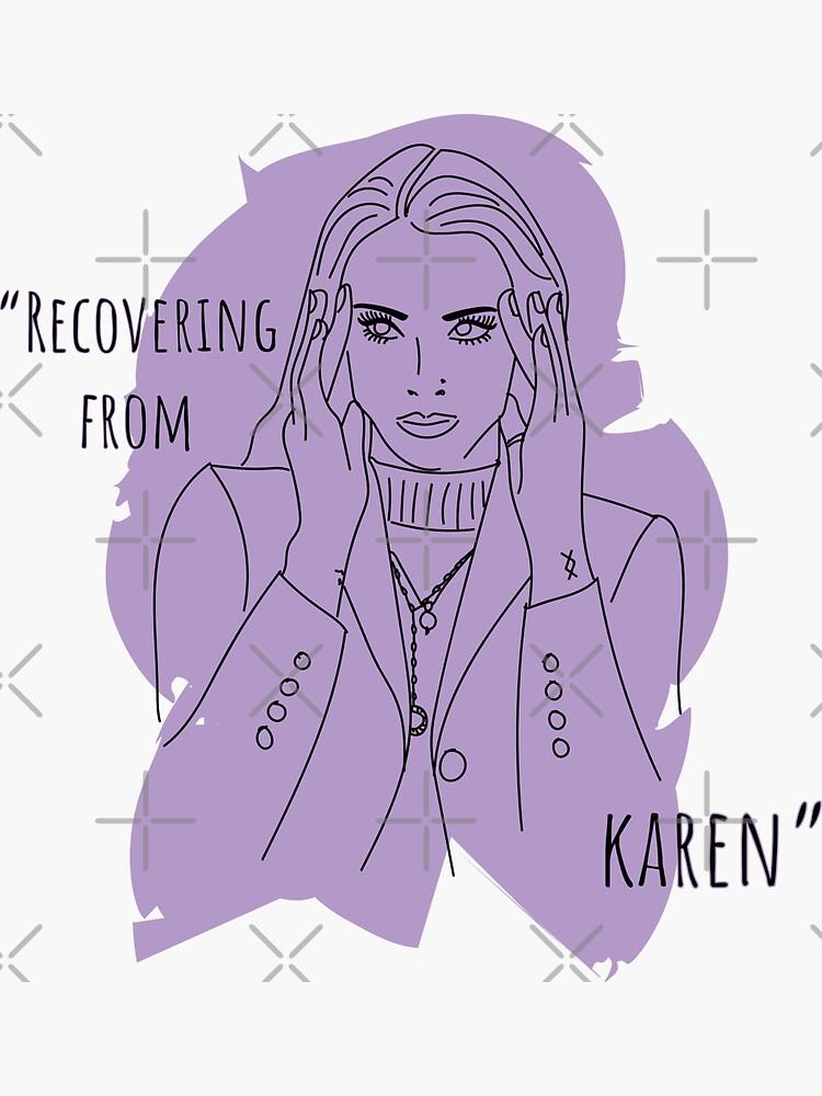 Recovering From Karen by a-golden-spiral