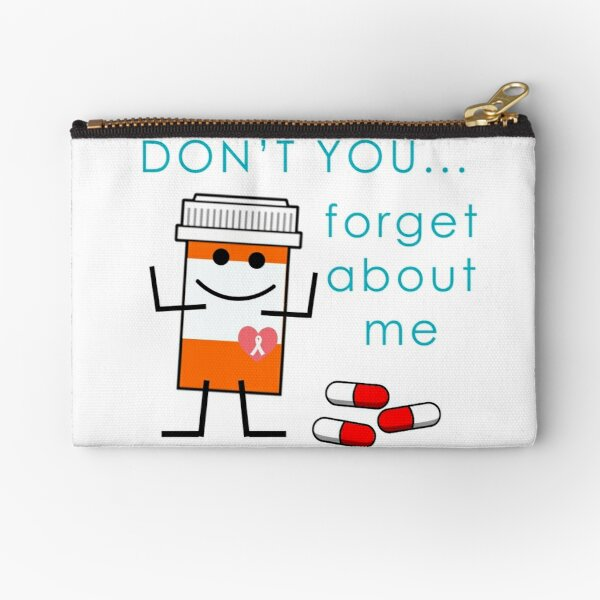 Don't You Forget About Me Zipper Pouch