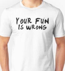 Camiseta ajustada ¡Tu diversión es INCORRECTA! (Negro)