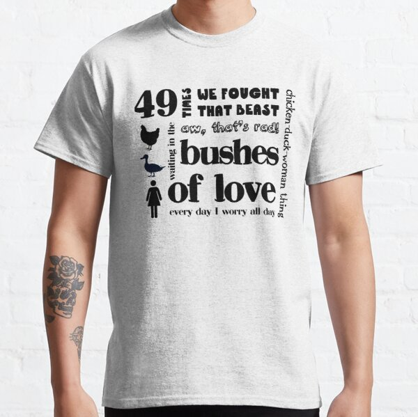 Bushes of Love Classic T-Shirt