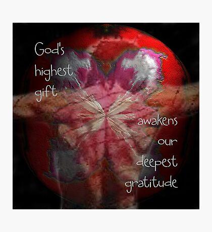 God's Highest Gift Photographic Print
