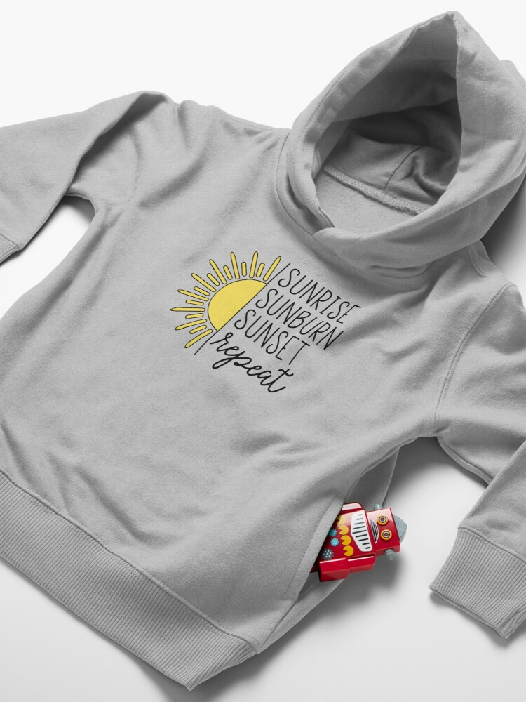 Alternate view of Sunrise, Sunburn, Sunset, Repeat Toddler Pullover Hoodie