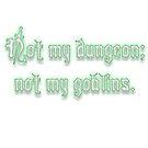 Not My Goblins by ladyrockbottom