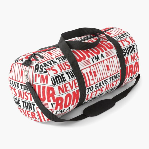 Technician To Save Time Let's Just Assume That I'm Never Wrong Duffle Bag