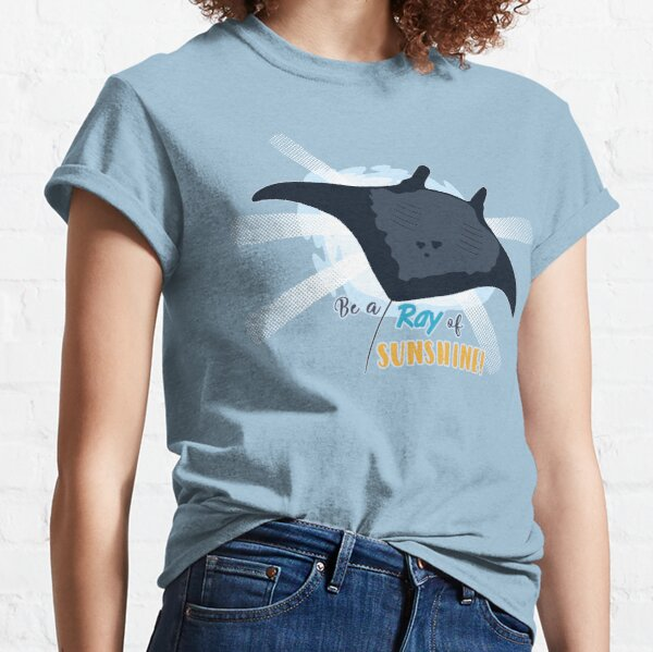 """Be a """"Ray"""" of Sunshine! Classic T-Shirt"""