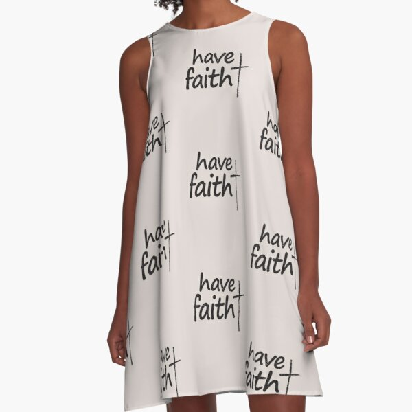 Have Faith In Jesus Positive Inspirational Christian Message With Cross A-Line Dress