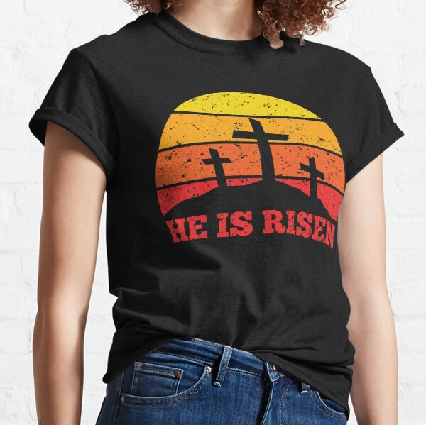 He Is Risen Crosses and Sunset Resurrection Classic T-Shirt