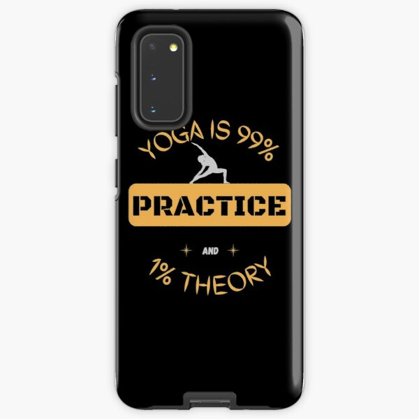 Yoga is 99% Practice and 1% Theory Samsung Galaxy Tough Case