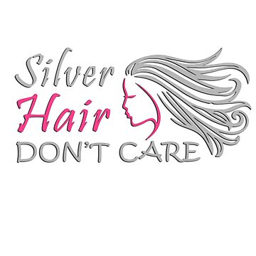 Silver Hair Don't Care by craigistkrieg