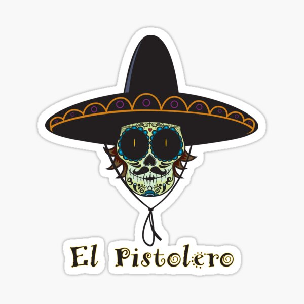 El Pistolero Sticker