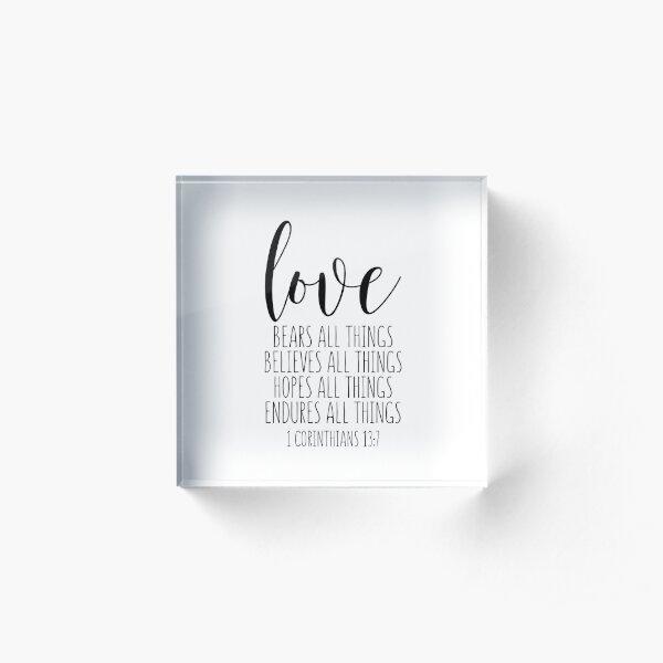 Love Bears All Things, 1 Corinthians 13:7, Bible Verse, Christian Gift, Christian Decor Acrylic Block