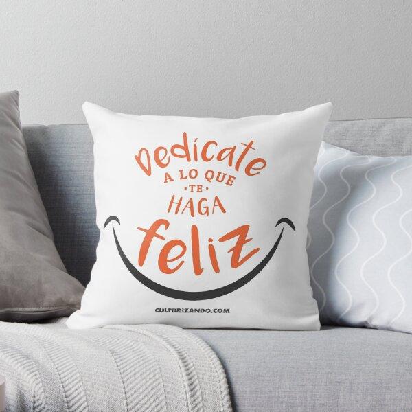 CZN - Dedícate a lo que te haga FELIZ Throw Pillow