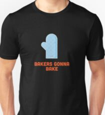 Character Building - Bakers gonna bake Unisex T-Shirt