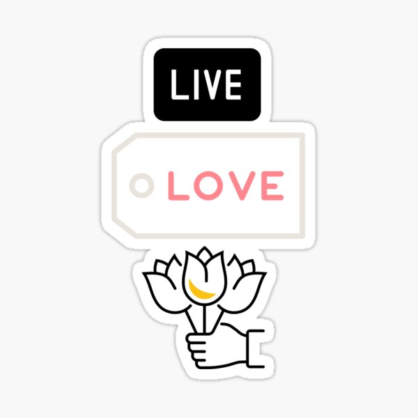 Live love give  Original Epic Gift Gift Idea For Birthday Mother's Father's Day For People Women Men boyfriend girlfriend friends besty Sticker