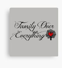 Family Over Everything  Canvas Print