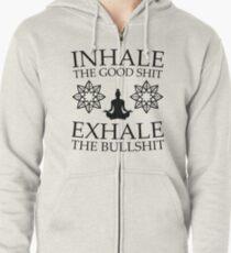 Yoga: Inhale the good shit Zipped Hoodie