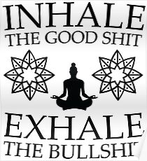 Yoga: Inhale the good shit Poster
