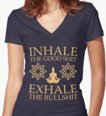 Yoga: Inhale the good shit Women's Fitted V-Neck T-Shirt