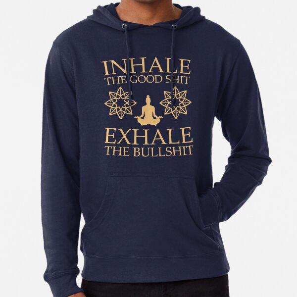 Yoga: Inhale the good shit Lightweight Hoodie