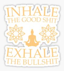 Yoga: Inhale the good shit Sticker